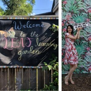 "Picture collage. 1) Blackboard sign with ""Welcome to the LEAF learning garden"" written in chalk. 2. Young woman posing."